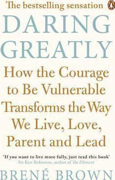 the courage way leading and living with integrity books daring greatly brene brown 9780670923540