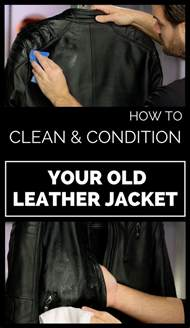 How To Condition Leather by How To Clean And Condition Your Leather Jacket