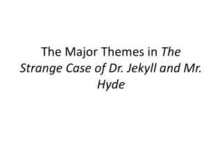 themes in jekyll and hyde ppt ppt dr jekyll and mr hyde powerpoint presentation id