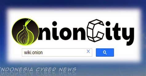 deep onion city onion city search engine deepweb tanpa menggunakan tor
