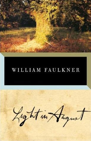 light in august by william faulkner reviews discussion
