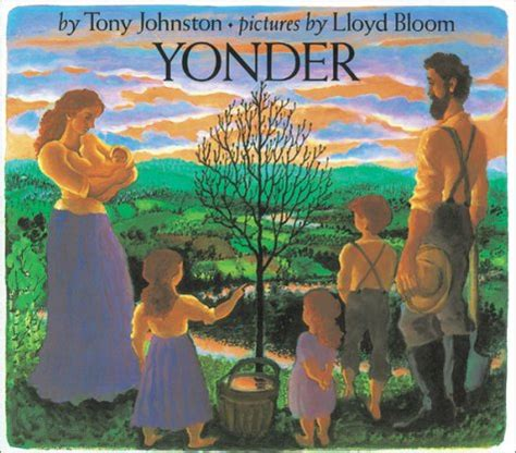 My Home Is Yonder by Yonder By Tony Johnston