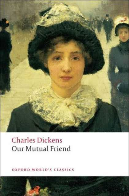 by charles dickens our mutual friend our mutual friend by charles dickens she reads novels
