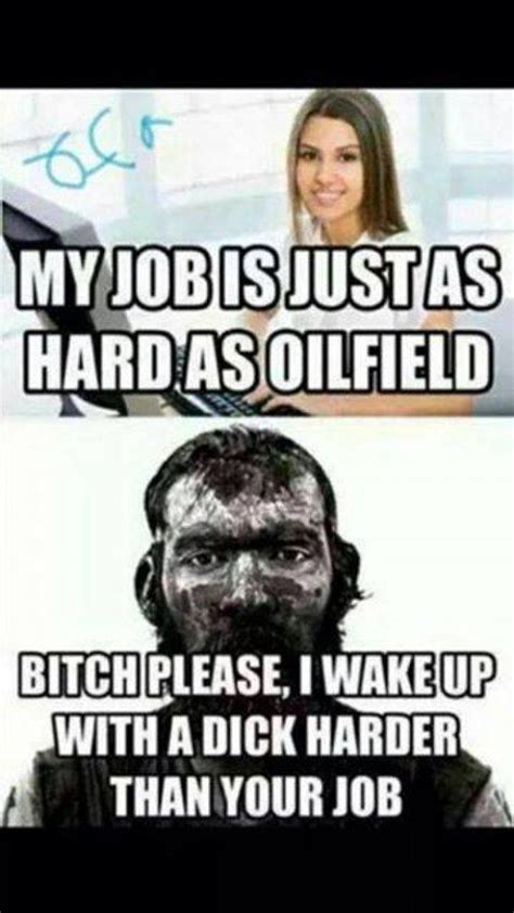 Funny Oilfield Memes - best 25 oilfield humor ideas on pinterest oilfield