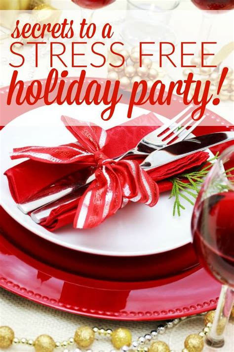 how to plan a stress free holiday party and a free secrets to a stress free holiday party