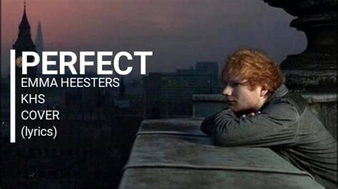 ed sheeran perfect lyrics cover perfect ed sheeran emma heesters khs cover lyrics