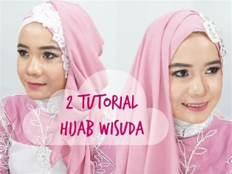 tutorial jilbab layer 2 warna full download tutorial hijab pesta atau wisuda style
