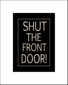 Shut The Front Door Lyrics Door Mats On Doormats Doormats And Doors