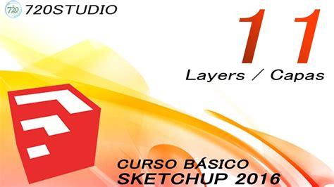 sketchup 2016 tutorial youtube sketchup 2016 layers capas tutorial b 225 sico 11 en