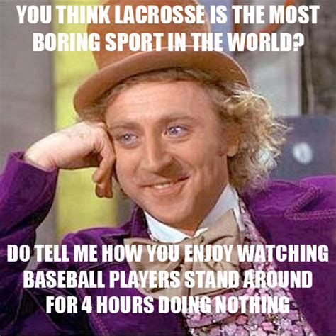 Lacrosse Memes - it s probably a good thing nobody s made a ncaa lax memes page on facebook college crosse
