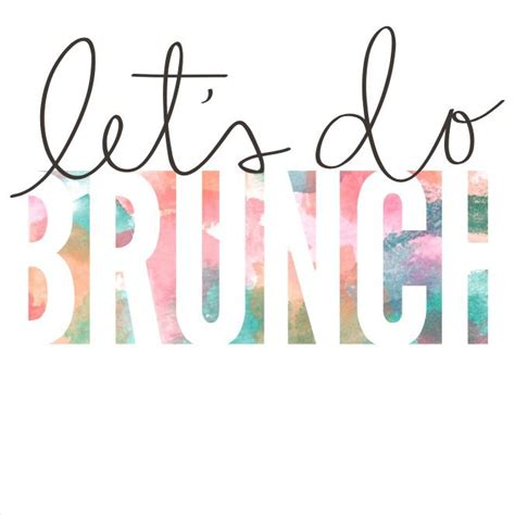 brunch quotes 25 best ideas about brunch quotes on pinterest bad