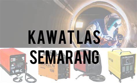 Jual Sho Metal Semarang mesin las semarang jual kawat las besi cor baja
