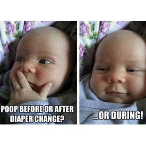 Baby Poop Meme - 17 best images about funny things about being a mom on