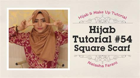tutorial makeup natural natasha farani 54 hijab tutorial natasha farani how to beauty youtube