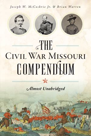 the civil war missouri compendium almost unabridged by