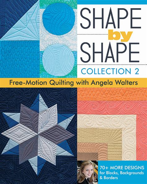 Pdf Shape Free Motion Quilting Angela Walters by Shape By Shape Collection 2 Free Motion Quilting With