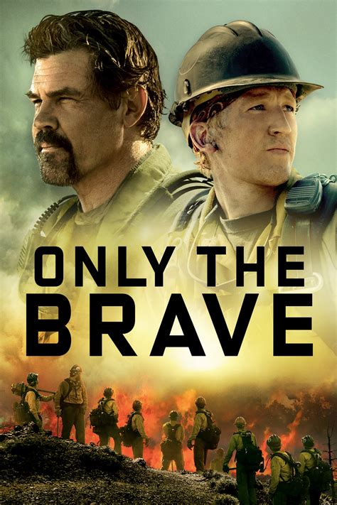 only the brave australian film only the brave 2017 posters the movie database tmdb