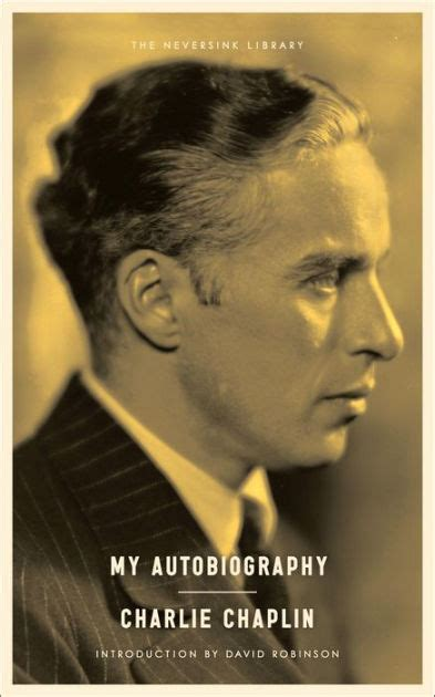 biography of charlie chaplin in pdf my autobiography by charlie chaplin paperback barnes