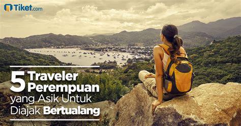5 Traveler Perempuan yang Asik Untuk Diajak Bertualang