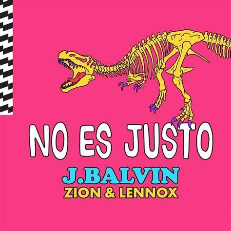 j balvin justo descargar j balvin feat zion y lennox no es justo gratis