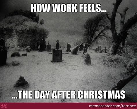 Day After Christmas Meme - working the day after christmas by terrince meme center