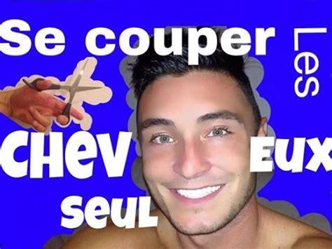 Comment Se Couper Les Cheveux Homme by Tuto Comment Se Couper Les Cheveux Seul Coiffure Coupe