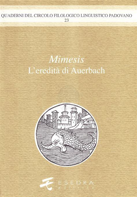 casa editrice mimesis mimesis l eredita di auerbach arbor sapientiae editore