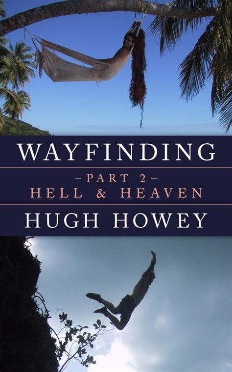 island finding our way books wayfinding part 2 hell and heaven the wayfinder hugh