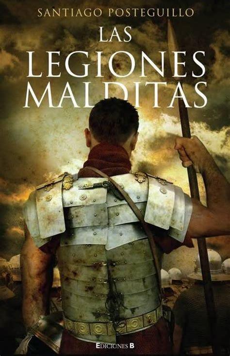 las legiones malditas libro las legiones malditas posteguillo santiago sinopsis del libro rese 241 as criticas opiniones