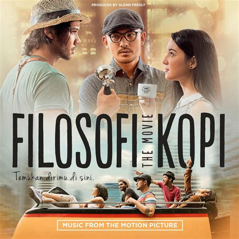 download film filosofi kopi 2015 full movie filosofi kopi original motion picture soundtrack