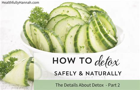 How To Detox Naturally by How To Detox Safely And Naturally Healthfully