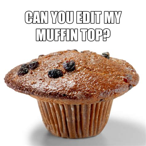 Muffin Top Meme - the gallery for gt fat girl problems meme