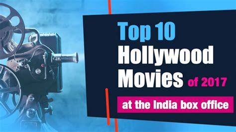 hollywood box office news top 10 hollywood movies at the indian box office in 2017