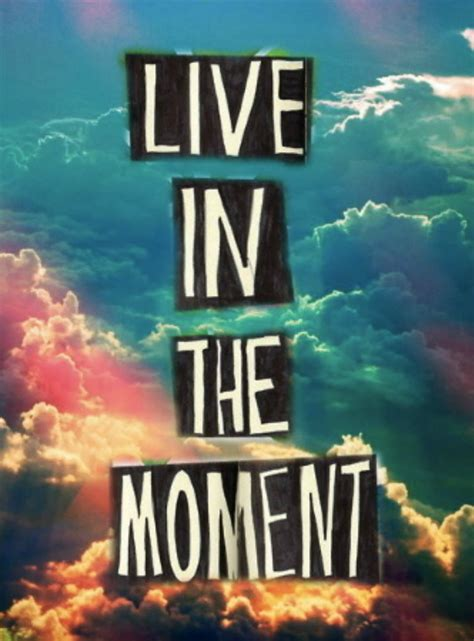 Live Quotes Inspirational Picture Quotes Live In The Moment