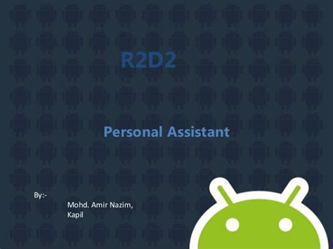 android personal assistant r2d2 personal assistant on android