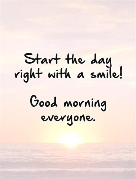 Start the day right with a smile good morning everyone quote 1