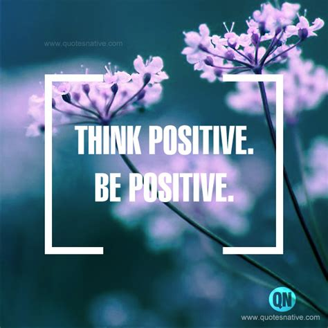 Think Be Positive positive quotes images positive quotes pictures
