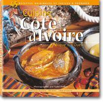livre cuisine gastronomique la cuisine ivoirienne et africaine