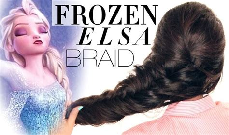 freeze braids hairstyles reinvented disney s frozen elsa voluminous braid