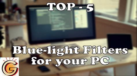 blue light filter computer top 5 best bluelight filters for your pc
