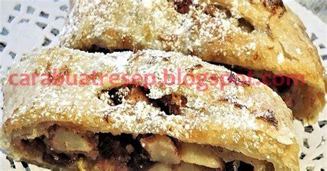 resep strudel aneka rasa khas malang resep masakan