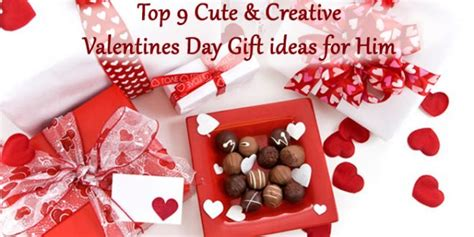 best valentine gift for him top 9 cute creative valentine s day gifts for him