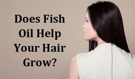 Does Fish Oil Promote Hair Growth With Pictures Ehow | does fish oil help your hair grow pronutrics