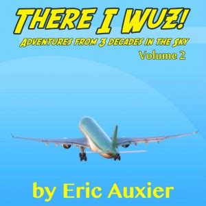 there i wuz volume iv adventures from 3 decades in the sky book 4 books course turkey adventures of cap n aux