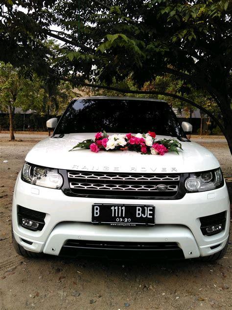 Wedding Car Jakarta by Rental Range Rover Rental Mobil Mewah Wedding Car Mobil