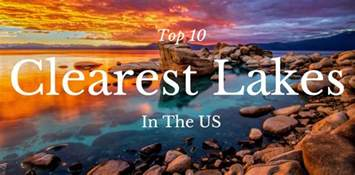 top 10 clearest lakes in the u s