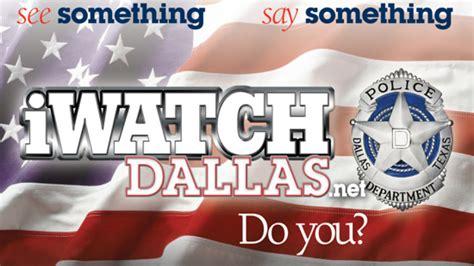 Dallas Department Arrest Records Dallas Department Iwatch Program Fosters Community Partnerships Dallas City News