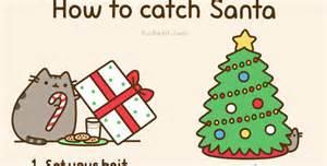 Pusheen shows you how to catch santa weknowmemes