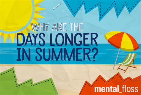 7 Reasons I Am Glad Summer Is Ending by Why Are The Days Longer In Summer Mental Floss