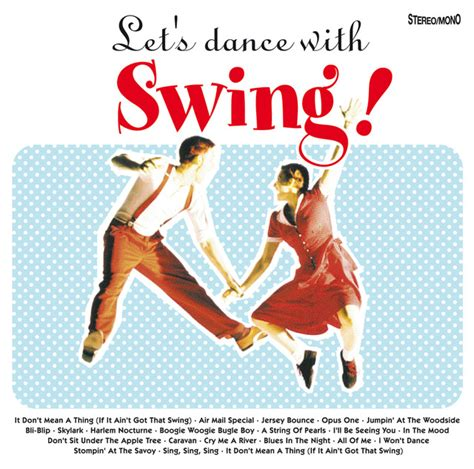 swing dance artists let s dance with swing album by various artists lyreka